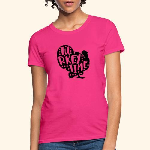 Turkey Time Thanksgiving Design - Women's T-Shirt