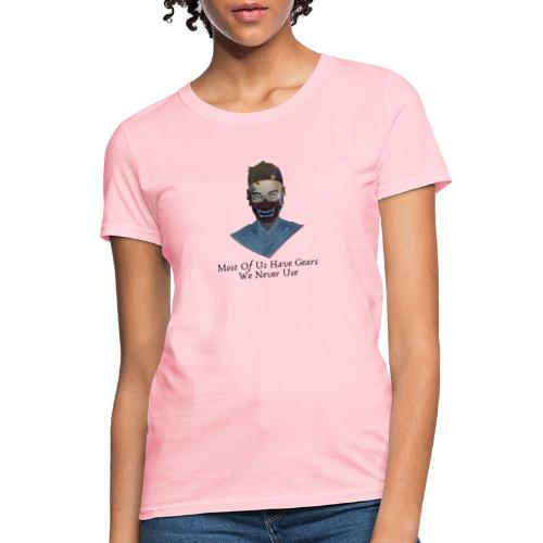 Most Of Us Have Gears We Never Use - Women's T-Shirt