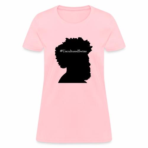 #UnculturedSwine - Women's T-Shirt