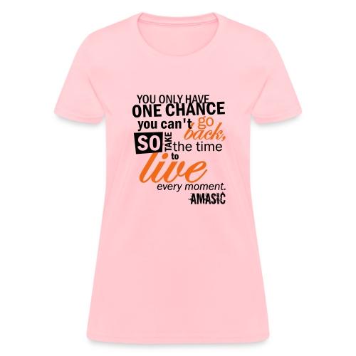one chance - Women's T-Shirt