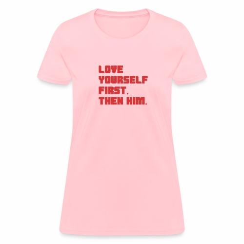 Love Yourself First - Women's T-Shirt
