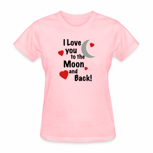 I Love You to the Moon and Back - Women's T-Shirt
