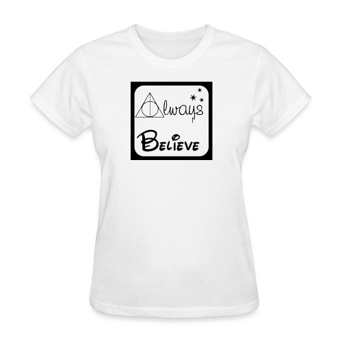 always believe 1 jpg - Women's T-Shirt