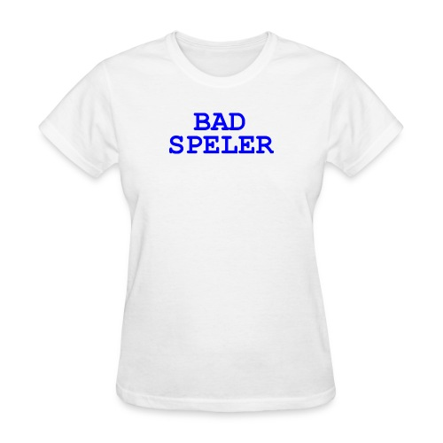 Bad Speler - Women's T-Shirt
