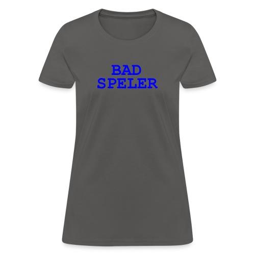Bad Speler - Women's T-Shirt