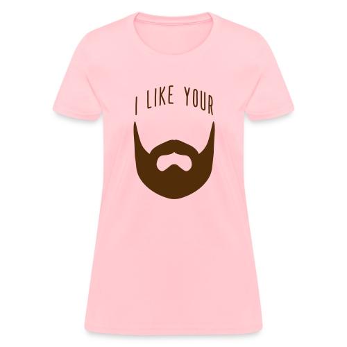 ilikeyour - Women's T-Shirt