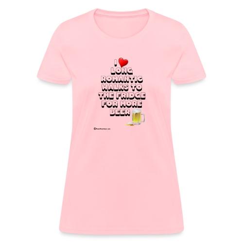 I Love Romantic Walks To The Fridge - Women's T-Shirt