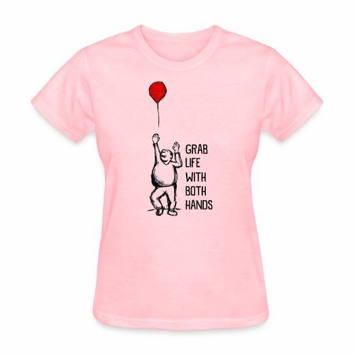 Grab Life With Both Hands - Women's T-Shirt