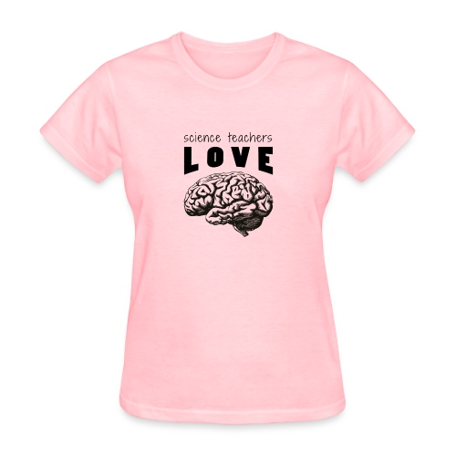 Science teachers love brains! - Women's T-Shirt