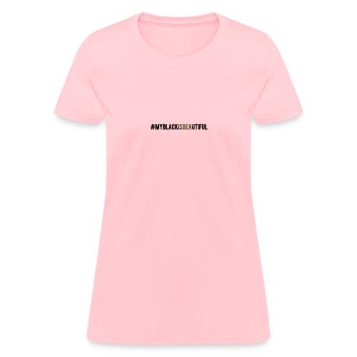 My black is beautiful - Women's T-Shirt