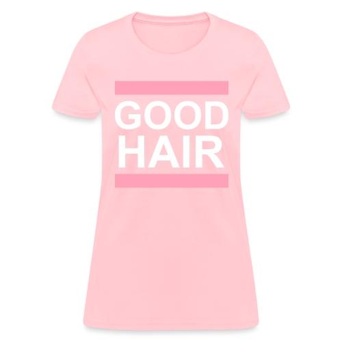 goodhair2 - Women's T-Shirt