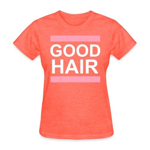 goodhair2 - Women's T-Shirt