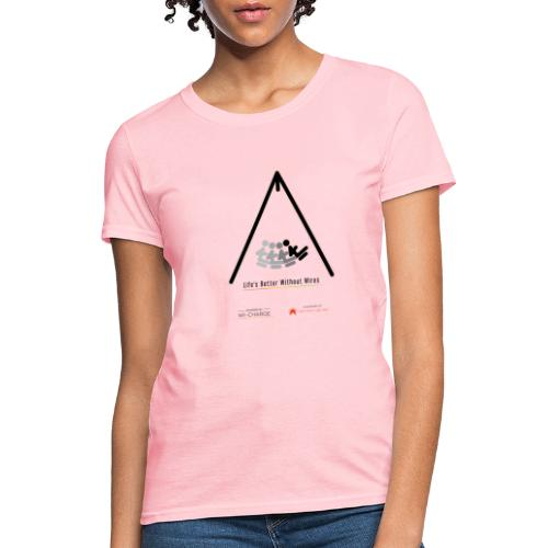 Life's better without wires: Swing - SELF - Women's T-Shirt