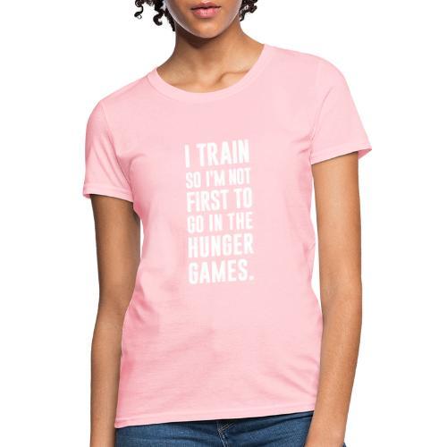 I Train Gym Motivation - Women's T-Shirt