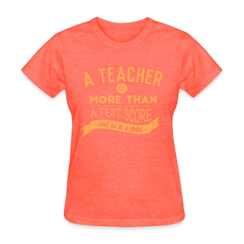 More Than a Test Score Women's T-Shirts - Women's T-Shirt