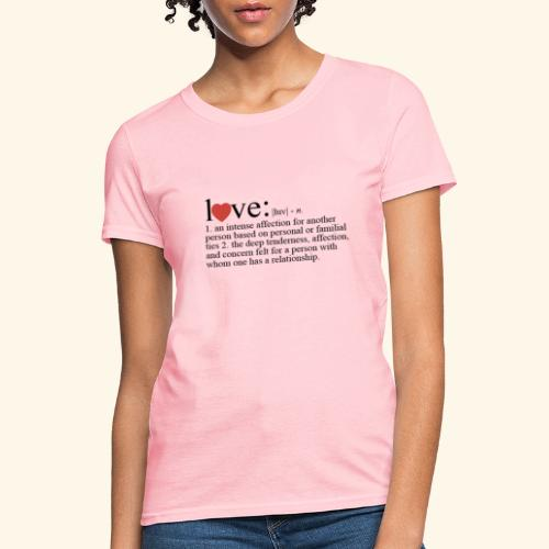 Love The Definition - Women's T-Shirt