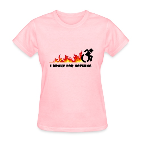 I brake for nothing with my wheelchair - Women's T-Shirt