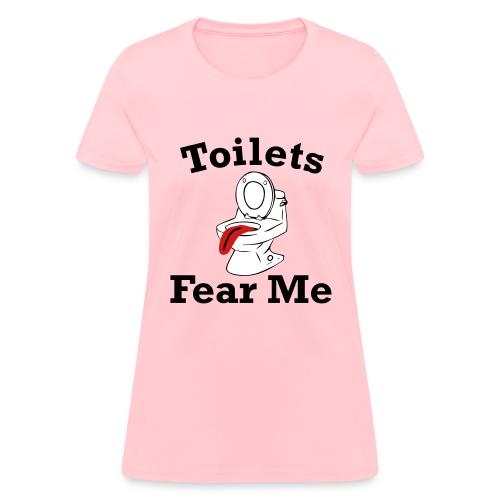 Toilets Fear Me - Women's T-Shirt