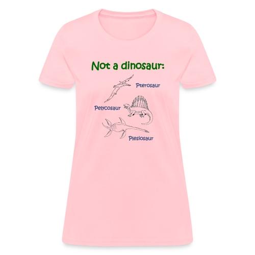 Not a dinosaur - Women's T-Shirt