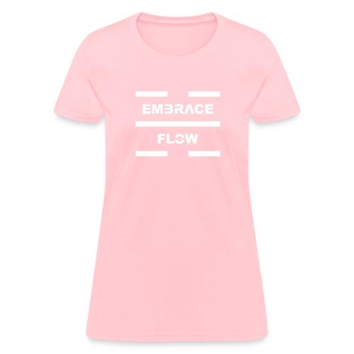 Embrace Flow White Letters - Women's T-Shirt