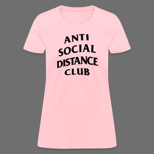 Anti Social Distance Club Parody - Women's T-Shirt