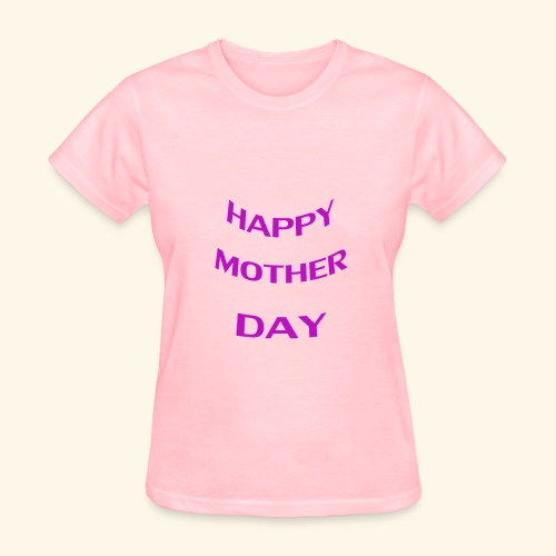 HAPPY MOTHER DAY - Women's T-Shirt