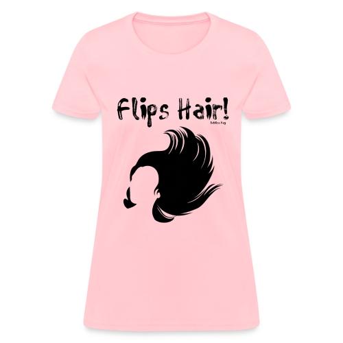 Flips Hair - Women's T-Shirt