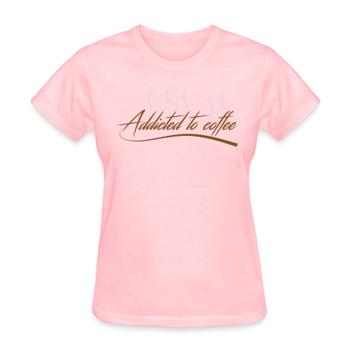 addicted to coffee T-SHIRT - Women's T-Shirt
