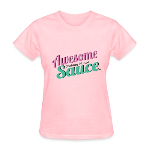 Awesome Sauce T- Shirts & Tanks - Women's T-Shirt
