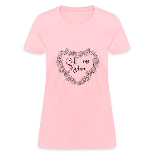 call me Madam - Women's T-Shirt
