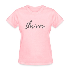 I'm a thriver - Women's T-Shirt