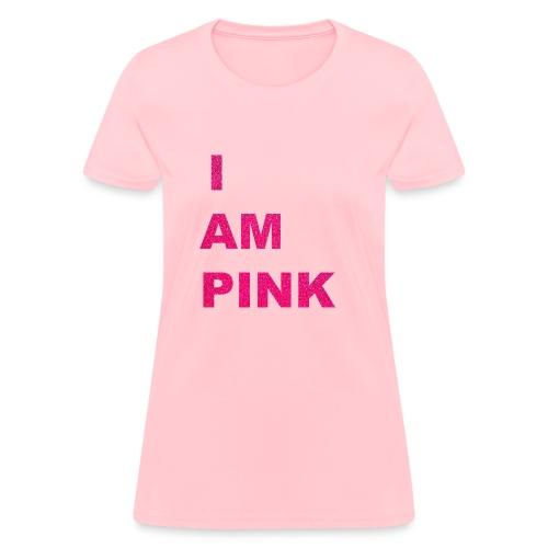 I AM PINK - Women's T-Shirt