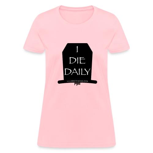 DieDaily - Women's T-Shirt