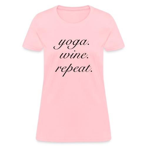 Yoga. Wine. Repeat. - Women's T-Shirt