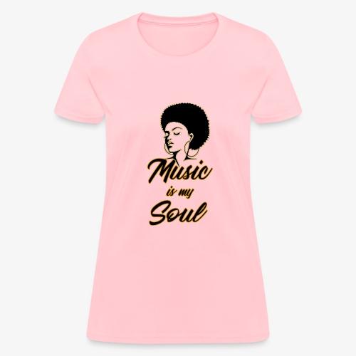 Music Is My Soul 2 - Women's T-Shirt