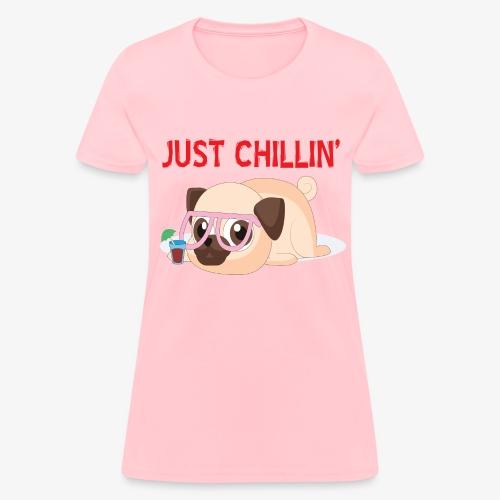 Just Chillin Pug Dog T-Shirt - Women's T-Shirt