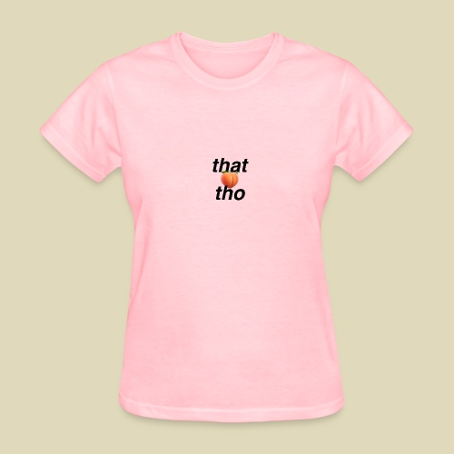 that peach tho - Women's T-Shirt