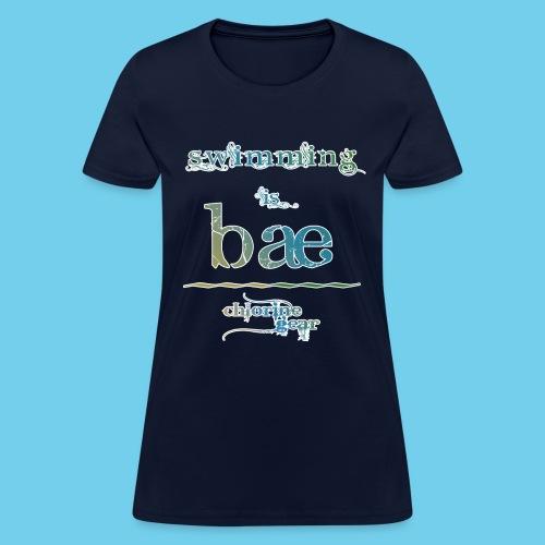 swimming is bae - Women's T-Shirt