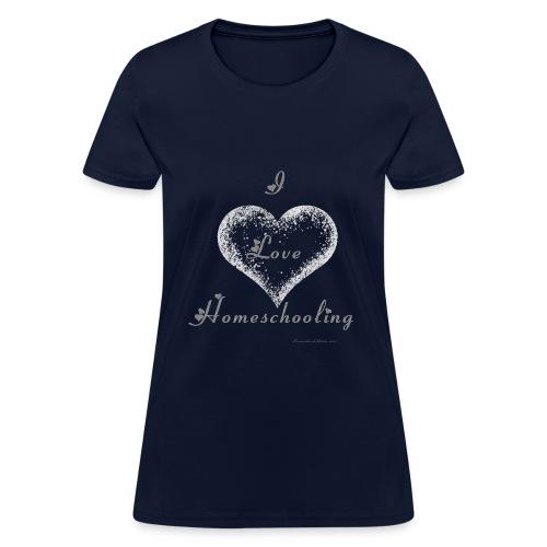 Love Homeschooling - Women's T-Shirt