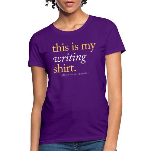 This is My Writing Shirt - Women's T-Shirt