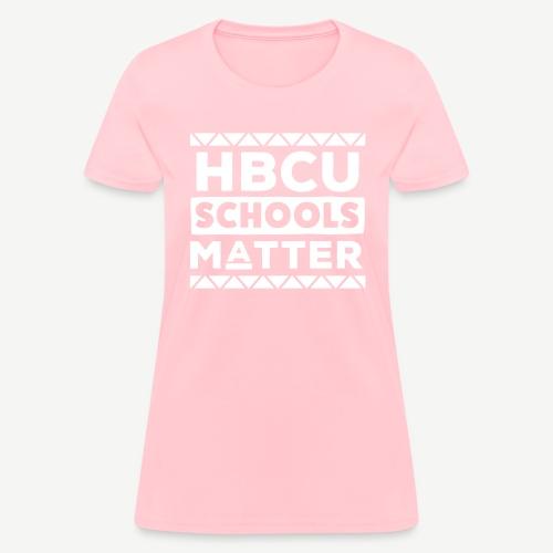 HBCU Schools Matter - Women's T-Shirt