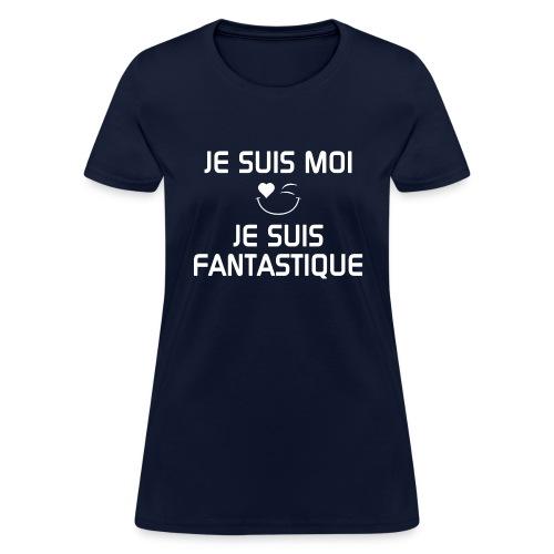 JeSuisMoiJeSuisFantastiqu - Women's T-Shirt