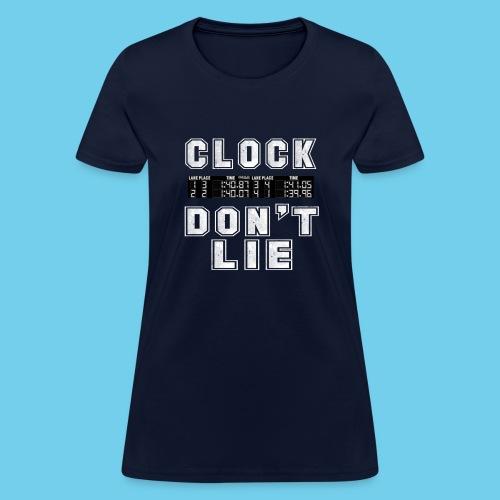 Clock don't lie - Women's T-Shirt