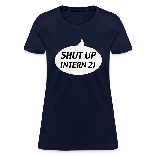 Shut up Intern 2 White