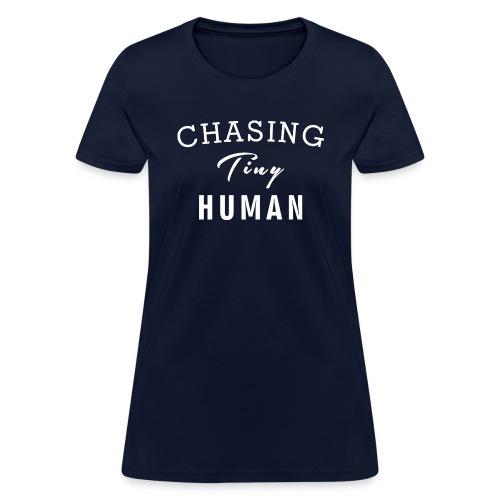 Mom Shirt, Chasing Tiny Human - Women's T-Shirt
