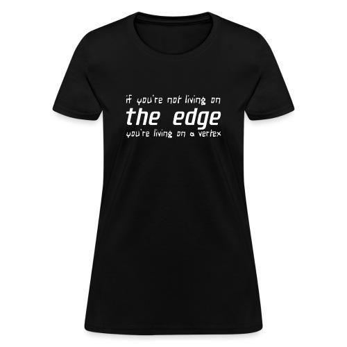 living on the edge - Women's T-Shirt