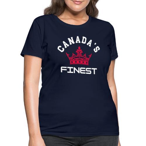 Canada s Finest 2 - Women's T-Shirt