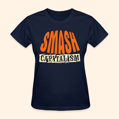 Smash Capitalism - Women's T-Shirt