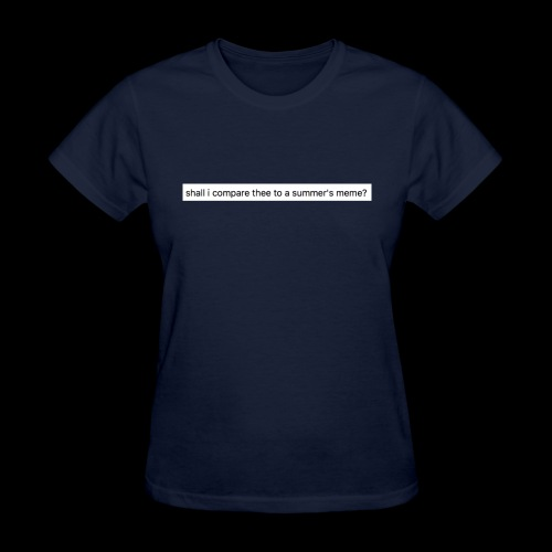shall i compare thee to a summer's meme? - Women's T-Shirt