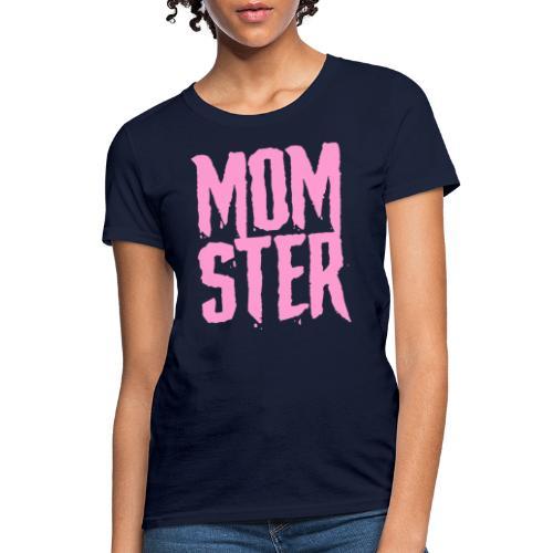 mother mom monster - Women's T-Shirt